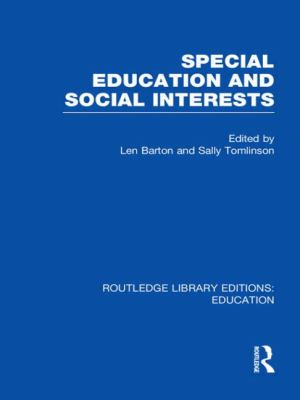 Special Education and Social Interests (RLE Edu M)-9780415506915--Len Barton; Sally Tomlinson; Barton-Taylor & Francis